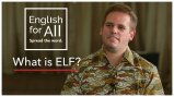 Man facing the camera with title graphic that reads: English for All - What is ELF?